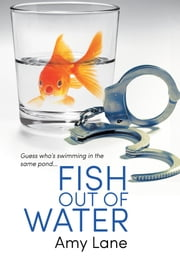 Fish Out of Water ebook by Kobo.Web.Store.Products.Fields.ContributorFieldViewModel