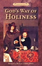 God's Way of Holiness ebook by Horatius Bonar