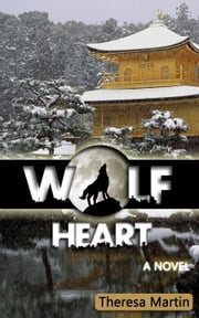 Wolf Heart : A Novel ebook by Theresa Martin