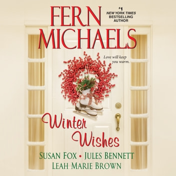Winter Wishes audiobook by Fern Michaels,Susan Fox,Jules Bennett,Leah Marie Brown