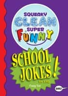 Squeaky Clean Super Funny School Jokes for Kidz - (Things to Do at Home, Learn to Read, Jokes & Riddles for Kids) ebook by Craig Yoe