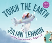 Touch the Earth ebook by Julian Lennon, Bart Davis, Smiljana Coh