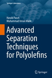 Advanced Separation Techniques for Polyolefins ebook by Harald Pasch,Muhammad Imran Malik