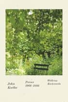 Walking Backwards - Poems 1966-2016 ebook by John Koethe