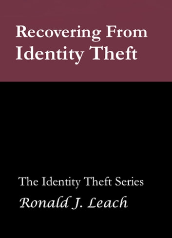 Recovering From Identity Theft ebook by Ronald J. Leach