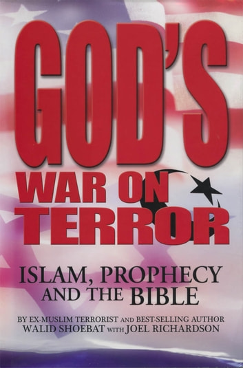 God's War on Terror - Islam, Prophecy and the Bible ebook by Walid Shoebat