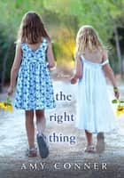 The Right Thing ebook by Amy Conner
