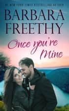Once You're Mine eBook par Barbara Freethy
