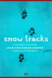 Snow Tracks ebook by Jean Craighead George,Jean Craighead George