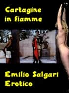 Cartagine in Fiamme ebook by Emilio Salgari