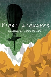 Viral Airwaves ebook by Claudie Arseneault