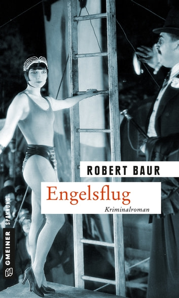 Engelsflug - Kriminalroman ebook by Robert Baur