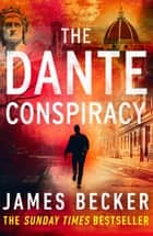 The Dante Conspiracy - An explosive novella you won't be able to put down ebook by James Becker