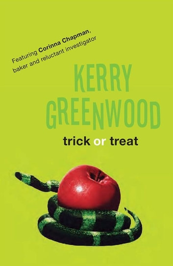 Trick or Treat - Corinna Chapman's Murder Mysteries 4 ebook by Kerry Greenwood