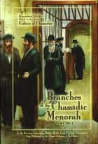 Branches of the Chassidic Menorah Volume 1 ebook by Shimon Neubort