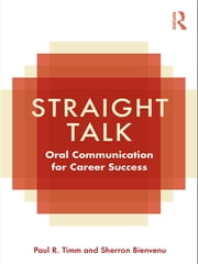 Straight Talk - Oral Communication for Career Success ebook by Paul R. Timm,Sherron Bienvenu