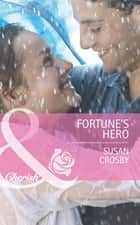 Fortune's Hero (Mills & Boon Cherish) (The Fortunes of Texas: Whirlwind Romance, Book 4) ebook by Susan Crosby