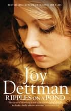 Ripples on a Pond: A Woody Creek Novel 5 ebook by Joy Dettman