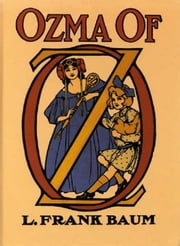 Ozma of Oz, Illustrated ebook by Frank Baum