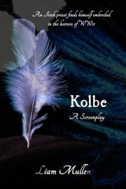 Kolbe ebook by Liam Robert Mullen