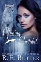 Chasing Cristabel (Ashland Pride Six) ebook by