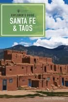 Explorer's Guide Santa Fe & Taos (9th Edition) (Explorer's Complete) ebook by Sharon Niederman