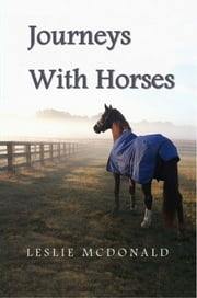 Journeys with Horses ebook by Leslie McDonald