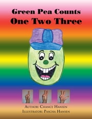Green Pea Counts One Two Three ebook by Chance Hansen