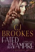 Fated to Her Vampire ebook by C.J. Brookes, Calle J. Brookes
