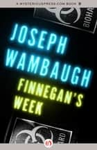 Finnegan's Week ebook by Joseph Wambaugh