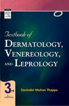 Textbook of Dermatology, Leprology & Venereology - E-Book ebook by Devinder Mohan Thappa