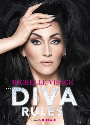 The Diva Rules - Ditch the Drama, Find Your Strength, and Sparkle Your Way to the Top ekitaplar by Michelle Visage