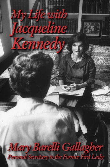 My Life with Jacqueline Kennedy ebook by Mary Barelli Gallagher