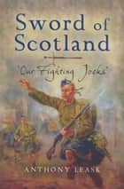 Sword of Scotland ebook by Anthony Leask