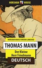 Der Kleine Herr Friedmann ebook by Thomas Mann