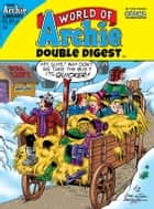 World of Archie Double Digest #24 ebook by Various