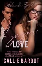 Sugar Love - Adrenaline, #3 ebook by Callie Bardot