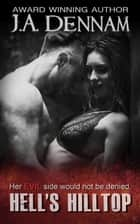 Hell's Hilltop - Captive, #4 ebook by J.A. Dennam