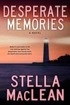 Desperate Memories - Back from the Edge, #1 ebook by Stella MacLean