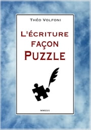 L'écriture façon Puzzle ebook by Kobo.Web.Store.Products.Fields.ContributorFieldViewModel