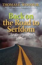 Back on the Road to Serfdom ebook door Thomas E Woods Jr.