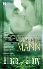 Blaze of Glory (Mills & Boon Silhouette) ebook by Catherine Mann