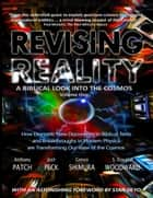 Revising Reality: A Biblical Look Into the Cosmos ebook by S. Douglas Woodward, Anthony Patch, Josh Peck,...