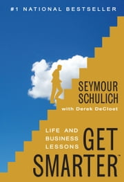 Get Smarter: Life and Business Lessons ebook by Seymour Schulich