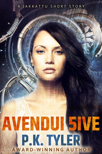Avendui 5ive - Jakkattu Shorts, #1 ebook by P.K. Tyler