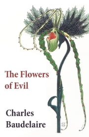 The Flowers of Evil ebook by Charles Baudelaire,Cyril Meir Scott
