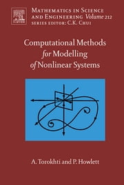 Computational Methods for Modeling of Nonlinear Systems by Anatoli Torokhti and Phil Howlett ebook by Anatoli Torokhti,Phil Howlett