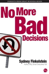 No More Bad Decisions ebook by Sydney Finkelstein