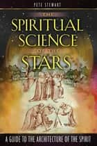 The Spiritual Science of the Stars ebook by Pete Stewart