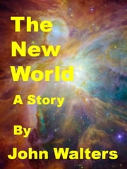 The New World ebook by John Walters